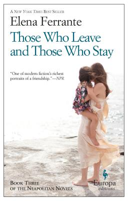 Image for Those Who Leave and Those Who Stay: Neapolitan Novels, Book Three
