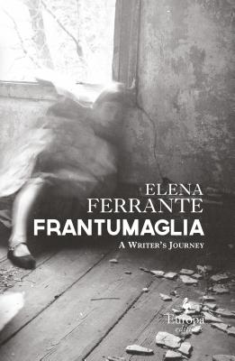 Image for Frantumaglia: A Writer's Journey
