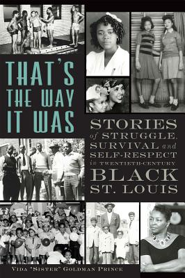 Image for That's the Way it Was: Stories of Struggle, Survival and Self-Respect in Twentieth-Century Black St. Louis