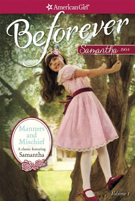 Image for Manners and Mischief: A Samantha Classic Volume 1 (American Girl Beforever: Samantha Classic)