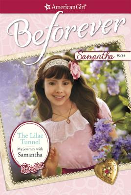 Image for The Lilac Tunnel: My Journey with Samantha (American Girl: Beforever)