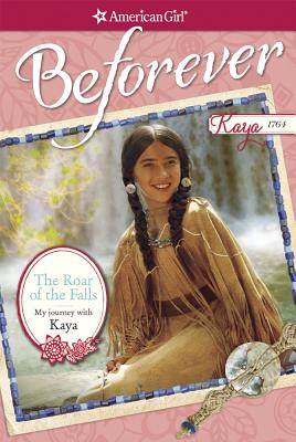 Image for The Roar of the Falls: My Journey with Kaya (American Girl)