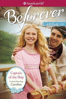Image for Captain of the Ship: A Caroline Classic Volume 1 (American Girl)