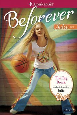 The Big Break: A Julie Classic Volume 1 (American Girl), Megan Mcdonald