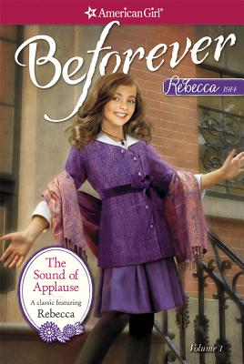 Image for The Sound of Applause: A Rebecca Classic Volume 1 (American Girl)