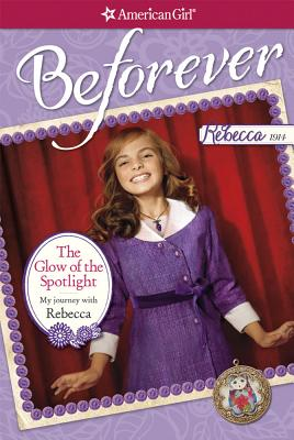Image for The Glow of the Spotlight: My Journey with Rebecca (American Girl)