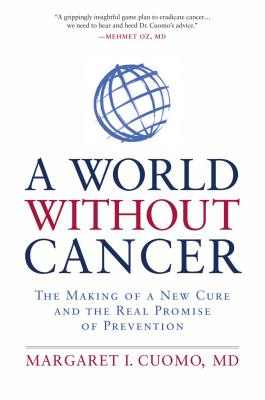 Image for WORLD WITHOUT CANCER: THE MAKING OF A NEW CURE AND THE REAL PROMISE OF PREVENTION