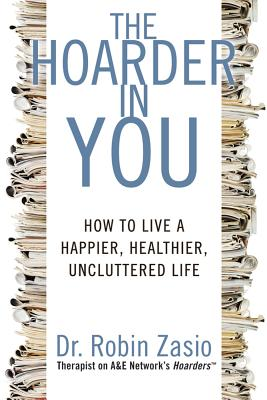 Image for Hoarder in You: How to Live a Happier, Healthier, Uncluttered Life