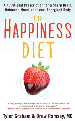 Image for The Happiness Diet: A Nutritional Prescription for a Sharp Brain, Balanced Mood, and Lean, Energized Body