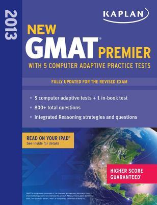 Kaplan New GMAT Premier 2013 with 5 Online Practice Tests (Kaplan Gmat Premier Live), Kaplan