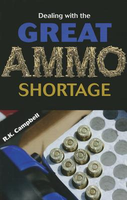 Dealing With the Great Ammo Shortage, Campbell, Robert