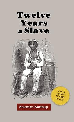 Twelve Years a Slave (Journeys and Memoirs), Northup, Solomon