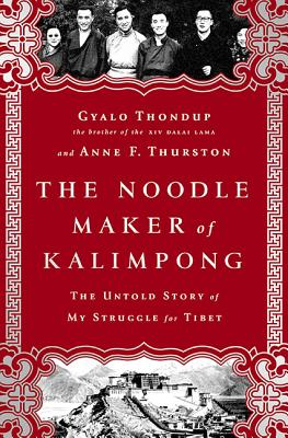 Image for The Noodle Maker of Kalimpong: The Untold Story of the Dalai Lama and the Secret Struggle for Tibet