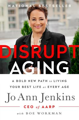 Image for Disrupt Aging: A Bold New Path to Living Your Best Life at Every Age