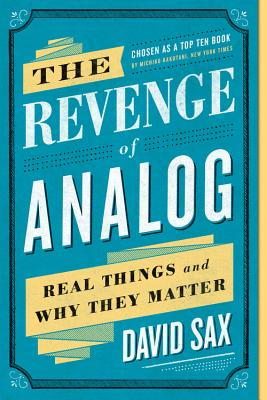 Image for The Revenge of Analog: Real Things and Why They Matter