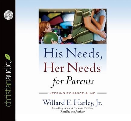 """Image for """"''His Needs, Her Needs for Parents: Keeping Romance Alive (CD Audiobook)''"""""""