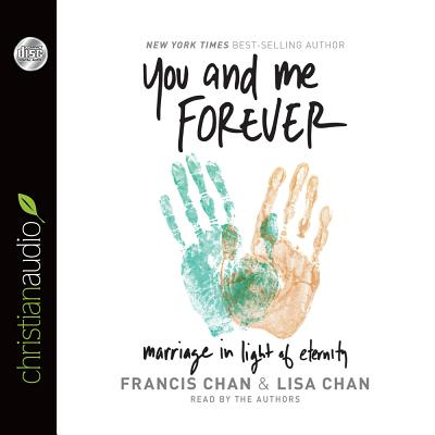 Image for You and Me Forever: Marriage in Light of Eternity