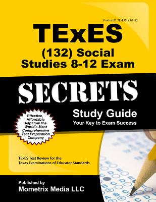 Image for TExES Social Studies 8-12 (132) Secrets Study Guide: TExES Test Review for the Texas Examinations of Educator Standards