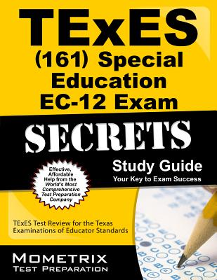 Image for TExES Special Education EC-12 (161) Secrets Study Guide: TExES Test Review for the Texas Examinations of Educator Standards