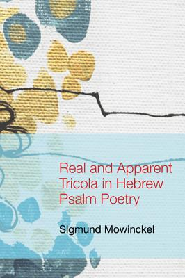 Image for Real and Apparent Tricola in Hebrew Psalm Poetry: