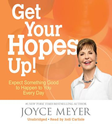 Image for Get Your Hopes Up!: Expect Something Good to Happen to You Every Day