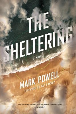 The Sheltering: A Novel (Story River Books), Powell, Mark