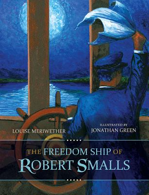 FREEDOM SHIP OF ROBERT SMALLS, MERIWETHER, LOUISE