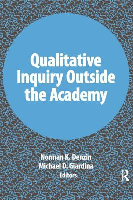 Image for Qualitative Inquiry Outside the Academy (International Congress of Qualitative Inquiry Series)