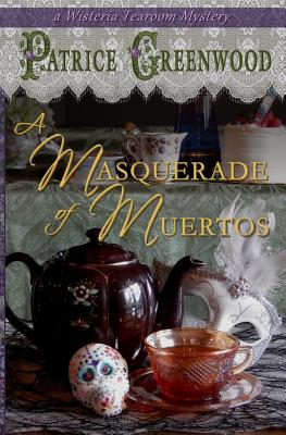 Image for A Masquerade of Muertos (Wisteria Tearoom Mysteries) (Volume 5)