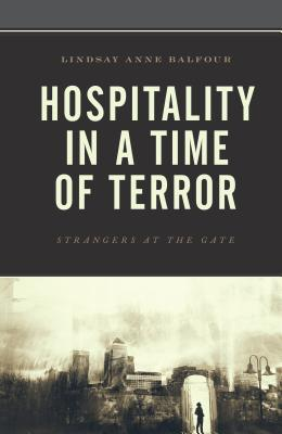 Image for Hospitality in a Time of Terror: Strangers at the Gate