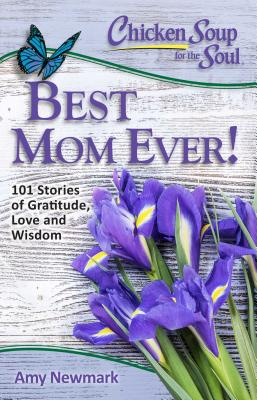 Image for Best Mom Ever! (Chicken Soup For The Soul)