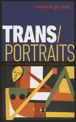 Image for Trans/Portraits : Voices from Transgender Communities
