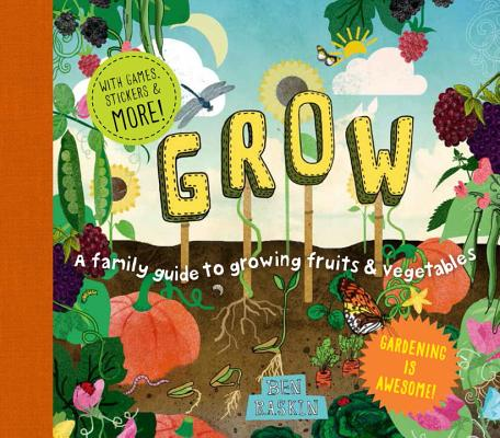 Image for Grow: A Family Guide to Growing Fruits and Vegetables
