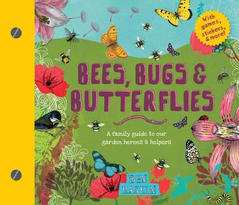 Image for Bees, Bugs, and Butterflies: A Family Guide to Our Garden Heroes and Helpers (Discover Together Guides)
