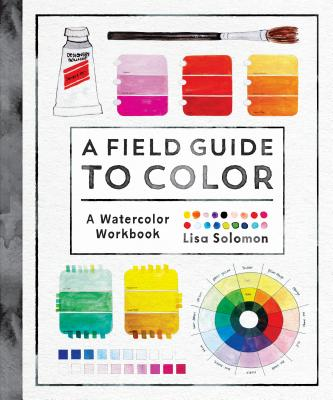 Image for A Field Guide to Color: A Watercolor Workbook