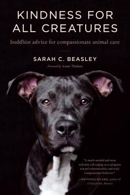 Image for Kindness for All Creatures: Buddhist Advice for Compassionate Animal Care