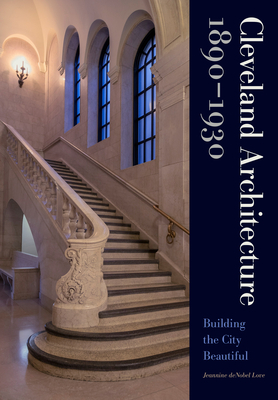 Image for Cleveland Architecture 18901930: Building the City Beautiful