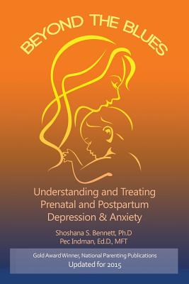 Image for BEYOND THE BLUES : UNDERSTANDING AND TREATING PRENATAL AND POSTPARTUM DEPRESSION & ANXIETY