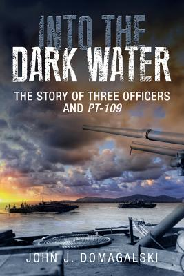 Image for Into the Dark Water: The Story of Three Officers and PT-109