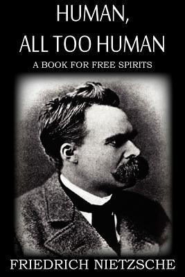 Human, All Too Human, Nietzsche, Friedrich; Harvey, Alexander