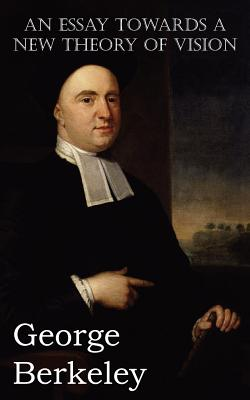 An Essay Towards a New Theory of Vision, George Berkeley