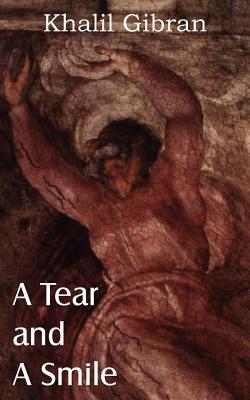 A Tear and a Smile, Gibran, Kahlil