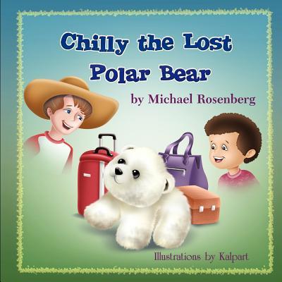 Chilly the Lost Polar Bear, Rosenberg, Michael