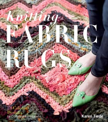 Image for Knitting Fabric Rugs: 28 Colorful Designs for Crafters of Every Level