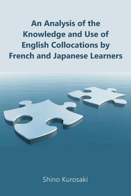 Image for An Analysis of the Knowledge and Use of English Collocations by French and Japanese Learners