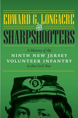 Image for The Sharpshooters: A History of the Ninth New Jersey Volunteer Infantry in the Civil War