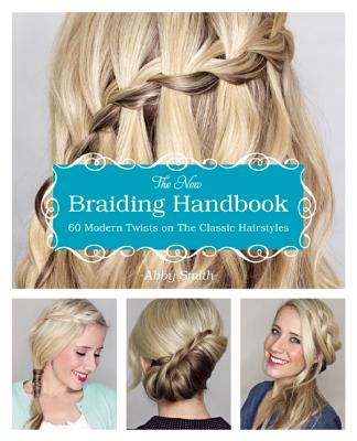 Image for The New Braiding Handbook: 60 Modern Twists on the Classic Hairstyle