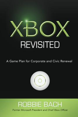 Image for Xbox Revisited: A Game Plan for Corporate and Civic Renewal (Signed)