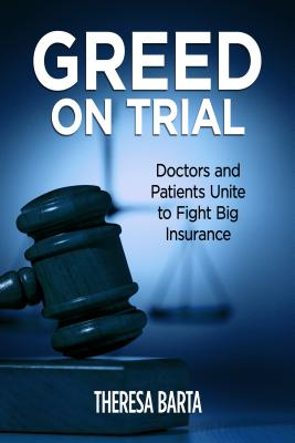 Image for Greed on Trial: Doctors and Patients Unite to Fight Big Insurance