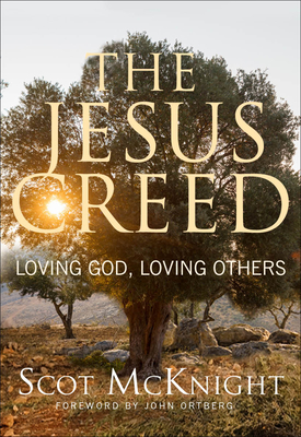 Image for The Jesus Creed: Loving God, Loving Others - 10th Anniversary Edition